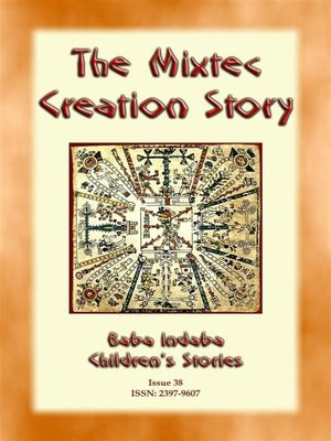 cover image of The Creation Story of the Mixtecs--A Creation Story from Ancient Mexico